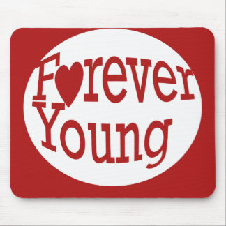 Forever Young Mouse Pad