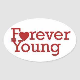 Forever Young Oval Sticker