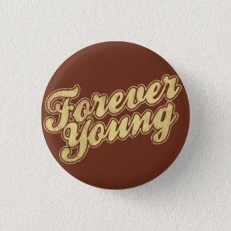 Forever Young Retro Flair Pinback Pinback Button