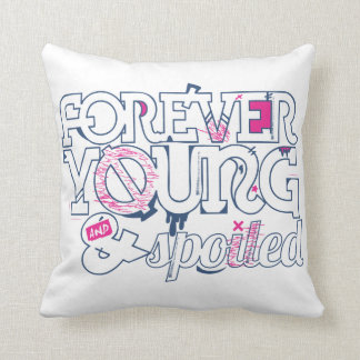 Forever Young & Spoiled Pillow b&p
