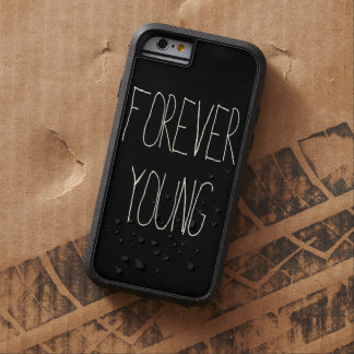 Forever young tough xtreme iPhone 6 case