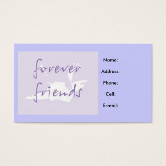 foreverfriends, Name:Address:Phone:Cell:E-mail: Business Card