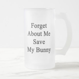 Forget About Me Save My Bunny 16 Oz Frosted Glass Beer Mug