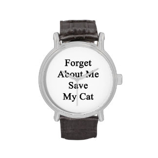 Forget About Me Save My Cat Wristwatch