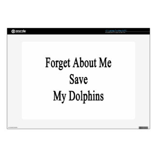 Forget About Me Save My Dolphins Laptop Skin