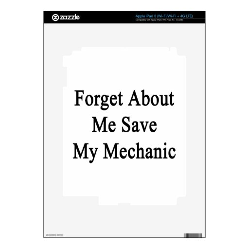 Forget About Me Save My Mechanic iPad 3 Skin