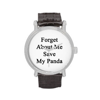 Forget About Me Save My Panda Wrist Watch