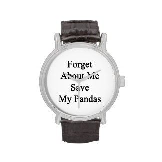Forget About Me Save My Pandas Watch