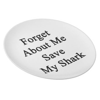 Forget About Me Save My Shark Dinner Plates