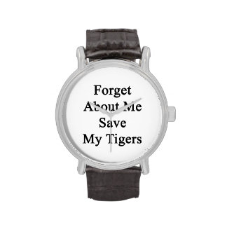 Forget About Me Save My Tigers Watch