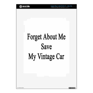 Forget About Me Save My Vintage Car Skins For iPad 3