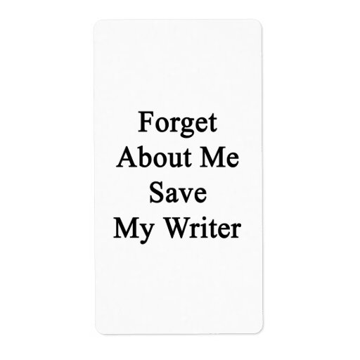 Forget About Me Save My Writer Personalized Shipping Labels