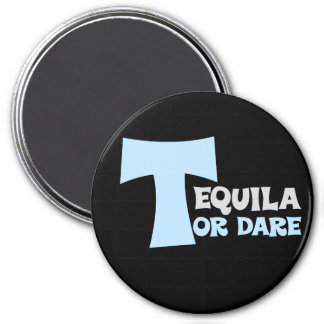 Forget about the truth I want tequila 3 Inch Round Magnet