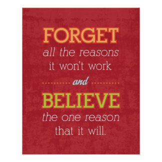 Forget all the reasons it won't work..Motivational Poster