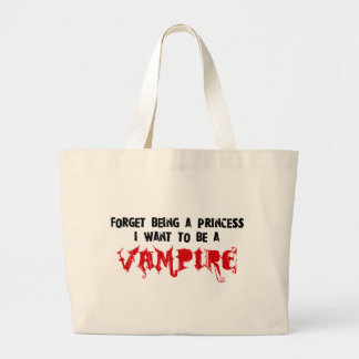 Forget Being a Princess, I Want to Be A Vampire Large Tote Bag