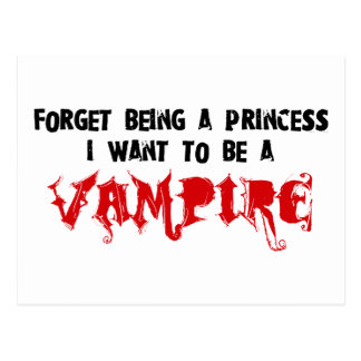 Forget Being a Princess, I Want to Be A Vampire Postcard