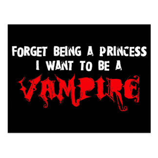 Forget Being a Princess, I Want to Be A Vampire Post Cards