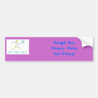 Forget Boy Crazy, We're God Crazy bumber sticker