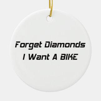 Forget Diamonds I Want A Bike Ceramic Ornament
