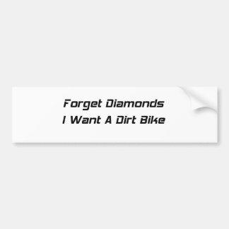 Forget Diamonds I Want A Dirt Bike Bumper Sticker