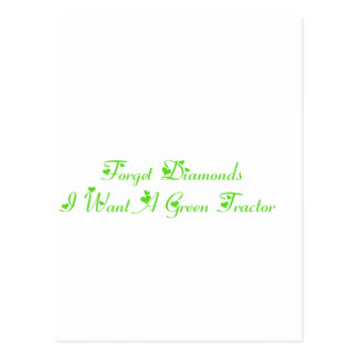 Forget Diamonds I Want A Green Tractor Postcard