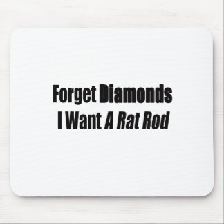 Forget Diamonds I Want A Rat Rod Mouse Pad