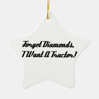 Forget Diamonds I Want A Tractor Double-Sided Star Ceramic Christmas Ornament