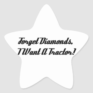 Forget Diamonds I Want A Tractor Star Sticker