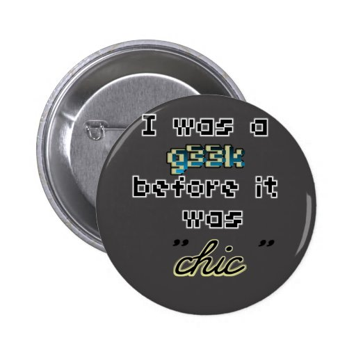 Forget Geek Chic Pinback Buttons