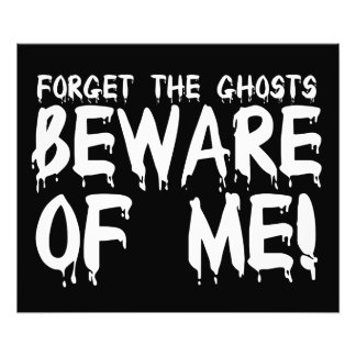 Forget Ghosts Beware of Me Photo Print
