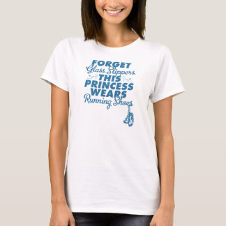 Forget Glass Slippers, Running Shoes T-Shirt