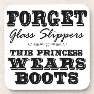 Forget Glass Slippers, This Princess Wears Boots Drink Coaster