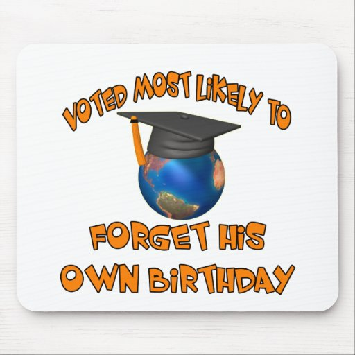 Forget His Birthday Mouse Pad
