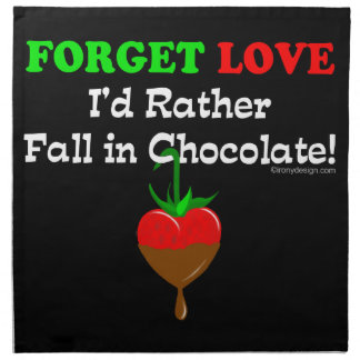 Forget love I'd rather fall in chocolate Cloth Napkin