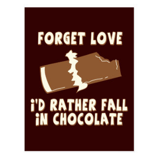 Forget Love, I'd rather fall in chocolate Postcard