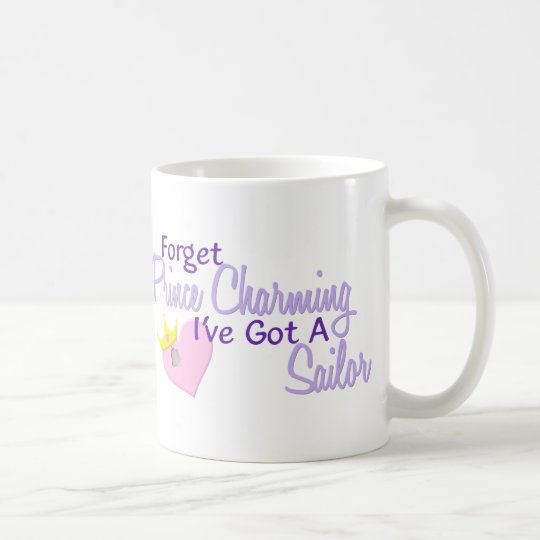 Forget Prince Charming - Sailor Coffee Mug
