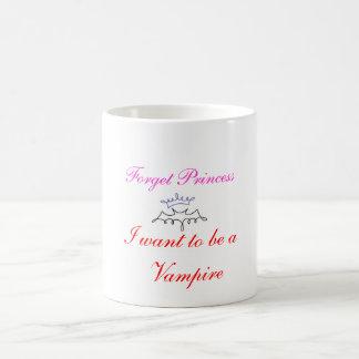 forget princess I want to be a vampire Coffee Mug
