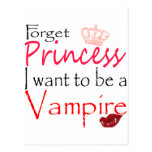forget Princess I want to be a vampire Post Cards
