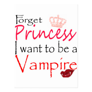 forget Princess I want to be a vampire Postcard