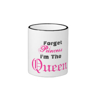 Forget Princess I'm The Queen Ringer Coffee Mug