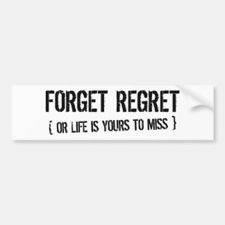 Forget Regret Car Bumper Sticker