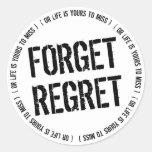Forget Regret Classic Round Sticker