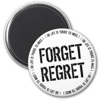 Forget Regret Fridge Magnet