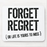 Forget Regret Mouse Pad