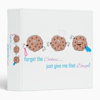 Forget the Cookies 3 Ring Binder