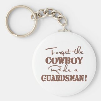 Forget The Cowboy Ride a Guardsman Basic Round Button Keychain