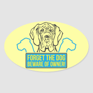 Forget the dog! oval sticker