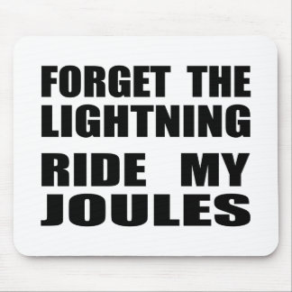 Forget The Lightning Ride My Joules Mouse Pad
