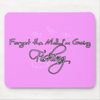 Forget the Mall... Mouse Pad
