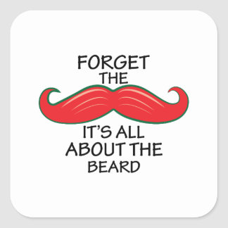 Forget The Mustache Square Sticker